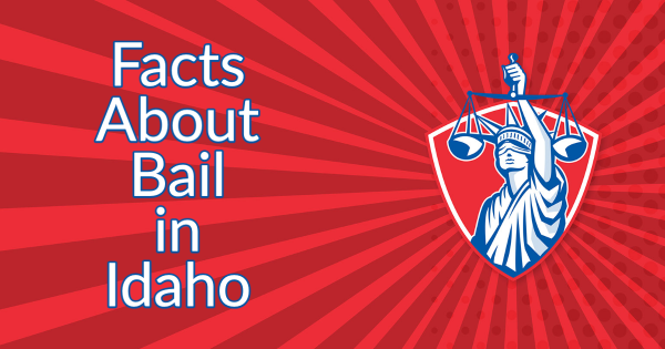 Facts About Bail in Idaho