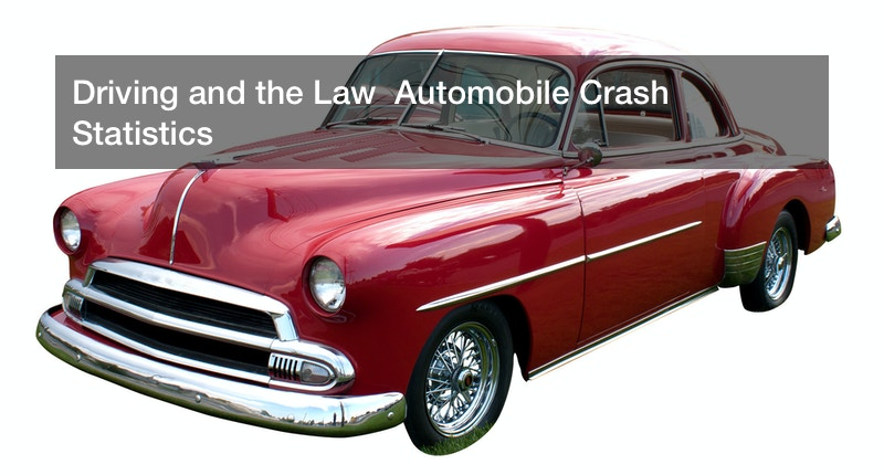 Driving and the Law  Automobile Crash Statistics