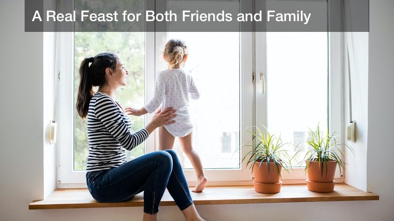 A Real Feast for Both Friends and Family