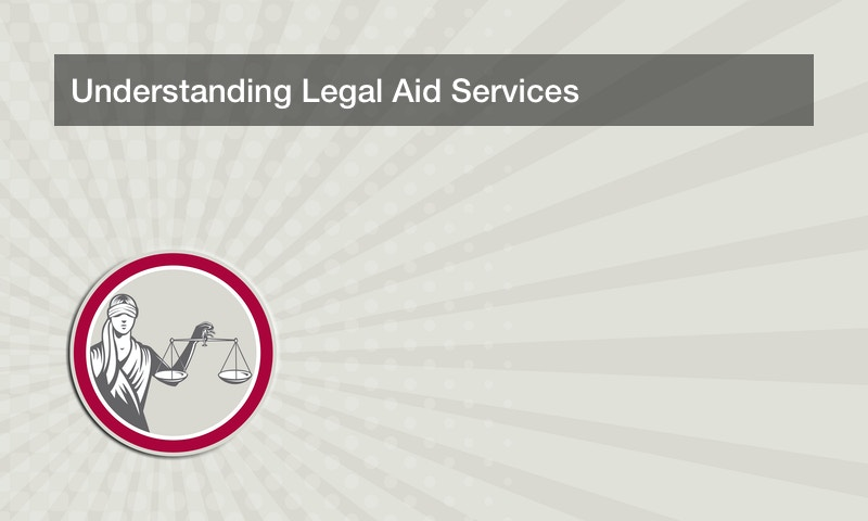 Understanding Legal Aid Services