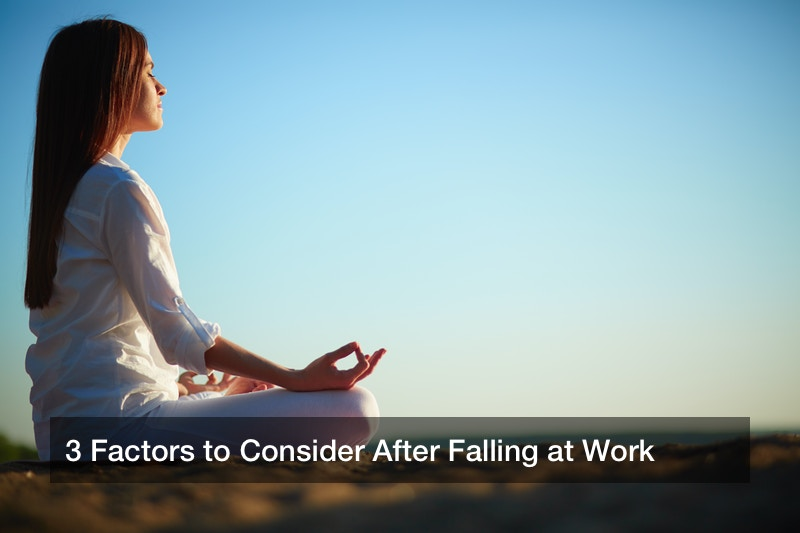 3 Factors to Consider After Falling at Work