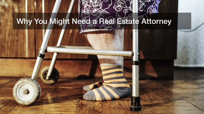 Why You Might Need a Real Estate Attorney