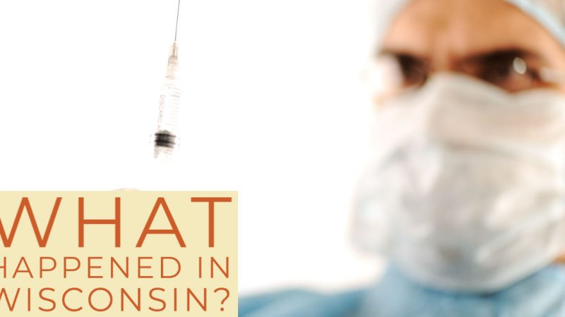 Vaccination Info: Why the Wisconsin Pharmacist Threw Out Vaccines