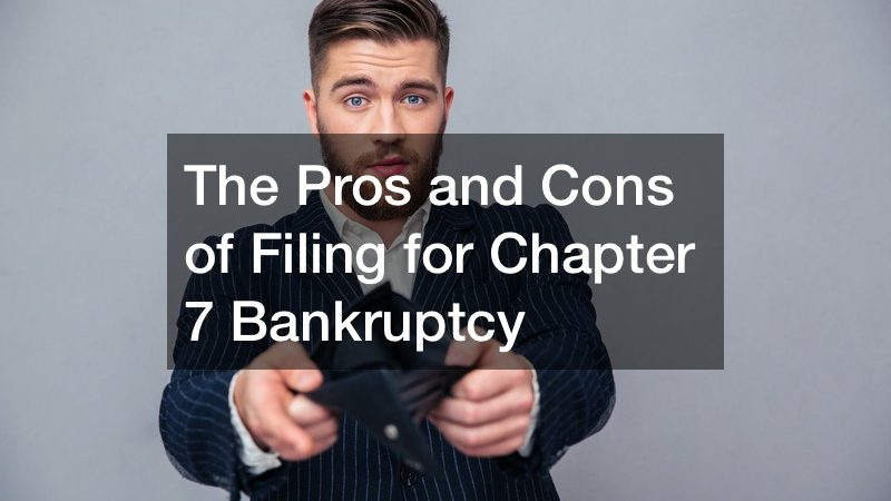 The Pros and Cons of Filing for Chapter 7 Bankruptcy